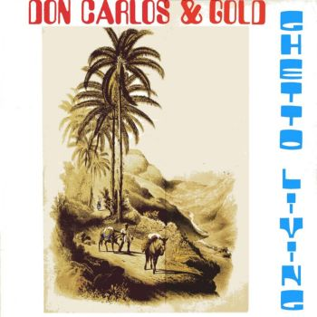 Ghetto Living - Don Carlos & Gold - Tamoki Wambesi - Original Release - 1988