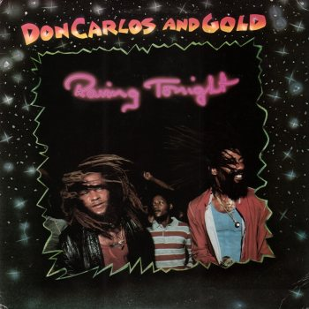 Raving Tonight Don Carlos & Gold - RAS - Original Release - 1983