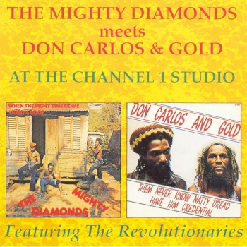 The Mighty Diamonds Meets Don Carlos & Gold - At The Channel One Studio (Featuring The Revolutionaries) - Next Music - Original Release - 1993